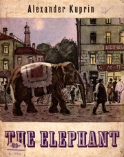 texts         The Elephant                                    by     Alexander Kuprin
