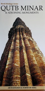 texts                QUTB MINAR AND ADJOINING MONUMENTS - ENGLISH                                    by     ARCHAEOLOGICAL SURVEY OF INDIA